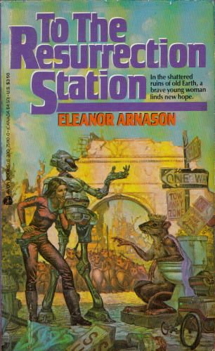 Publication: To the Resurrection Station Authors: Eleanor Arnason Year: 1986-10-00 ISBN: 0-380-75110-0 [978-0-380-75110-5] Publisher: Avon Cover: Tom Kidd