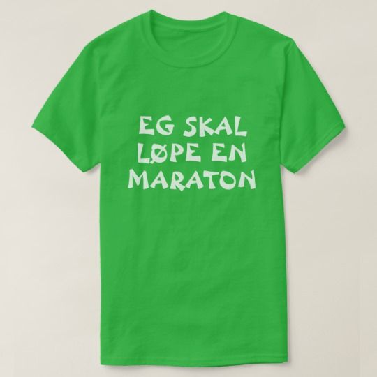 I'm going to run a marathon in Norwegian green T-Shirt A Norwegian text: eg skal løpe en maraton, that can be translate to: I'm going to run a marathon. This green t-shirt can be customized to give it you own unique look. You can customize the fonts type, fonts color, size, change the text, remove and add text, add photo and more.