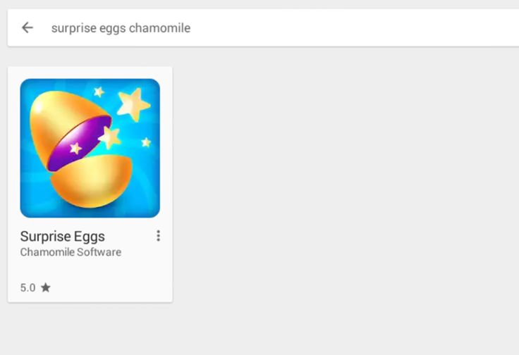 """There's a lot of Surprise Eggs related apps in the Google Play Store. To find ours try typing """"surprise eggs chamomile"""""""
