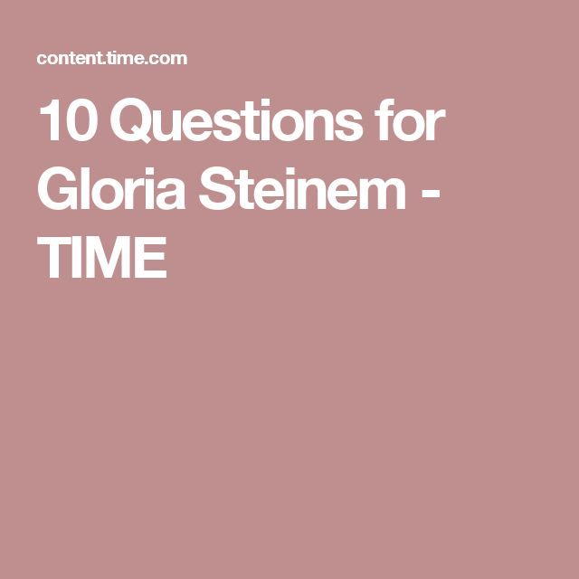 10 Questions for Gloria Steinem - TIME