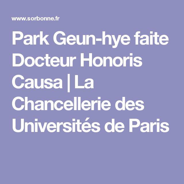 Park Geun-hye faite Docteur Honoris Causa | La Chancellerie des Universités de Paris