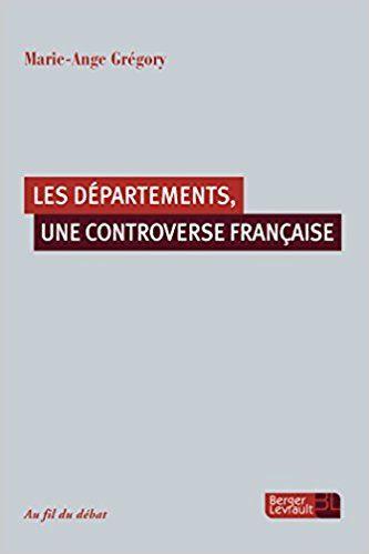 Départements, une controverse française - Marie-Ange Gregory