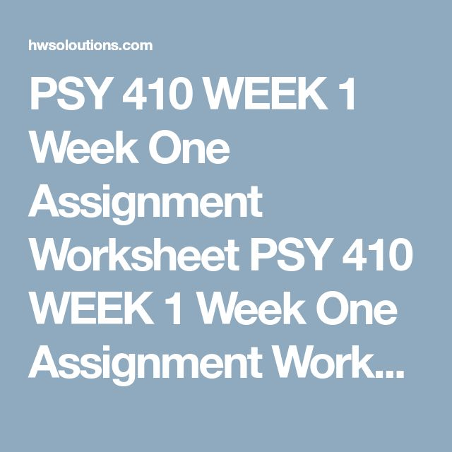 psy 340 worksheet 1 Psy 225 week 1 assignment disease model versus positive psychology worksheet william is a 44-year old project manager for a large commercial construction firm he started out as a gifted carpenter who greatly enjoyed designing and building custom furniture.