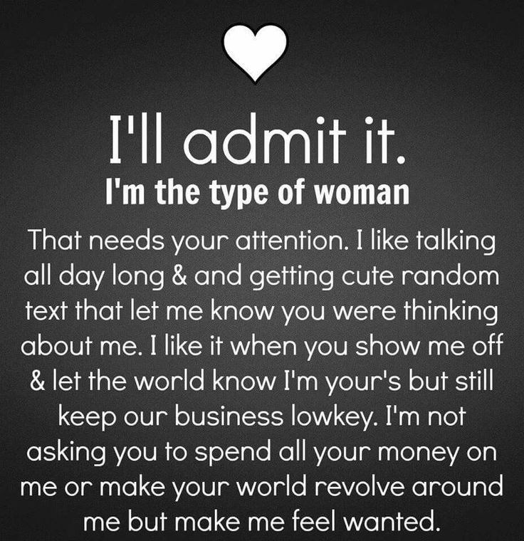 I Like It And Him: I'll Admit It.. I'm The Type Of Woman.. That Needs Your