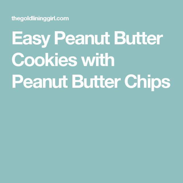 Easy Peanut Butter Cookies with Peanut Butter Chips