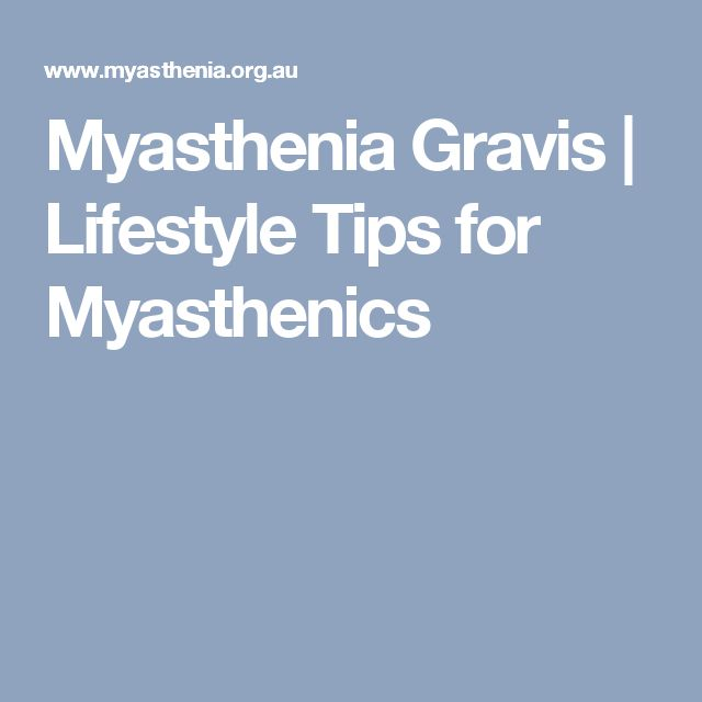 Myasthenia Gravis | Lifestyle Tips for Myasthenics