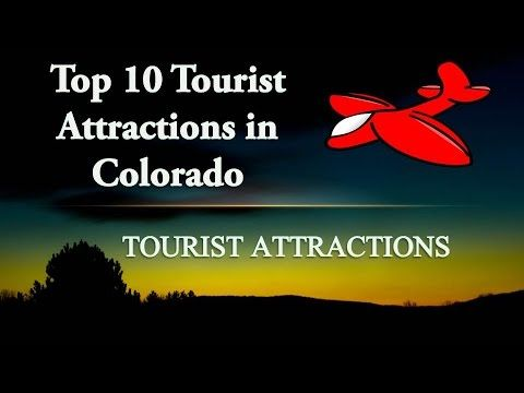 Colorado Tourist Attractions | 10 Best Places to Visit in Colorado | Col...