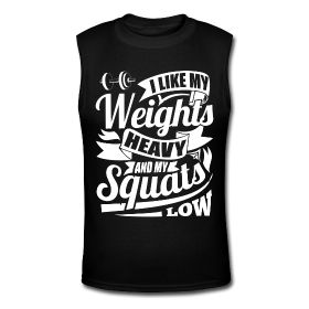 Men's Muscle Shirt - I like my weights heavy and my squats low. Fitness motivational quotes for athletes. The best funny motivational quotes for gym, sports or workout. $24.69 at www.workoutquotes.net  #gym #muscle #bodybuilding #bodybuilder #crossfit #gymrat #gymlife #gymwear #doyoueven #workout #fitness #motivation #quote #shirt #lift #mens