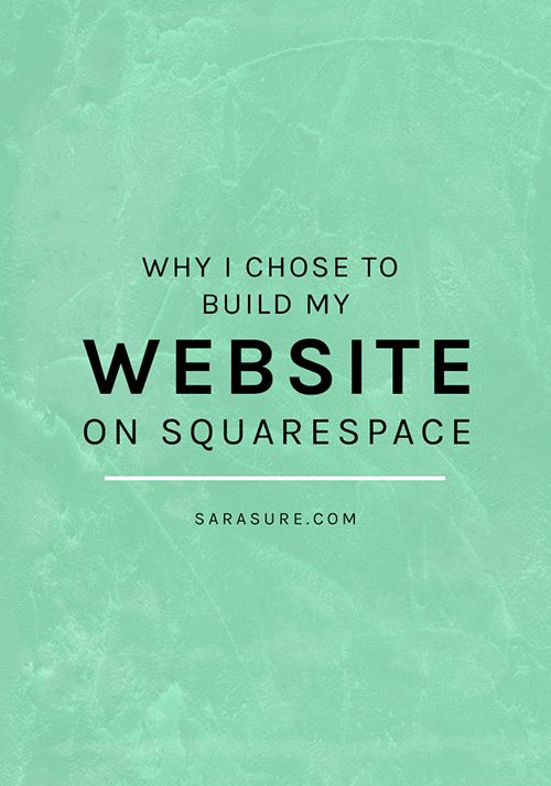 Why I Chose to Build My Website on Squarespace - via Sarasure