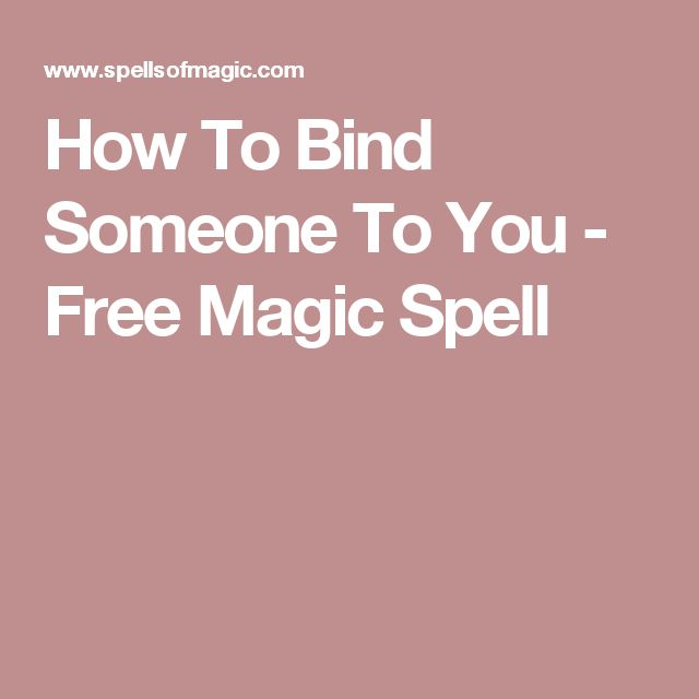 How To Bind Someone To You - Free Magic Spell