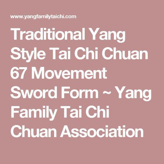 Traditional Yang Style Tai Chi Chuan 67 Movement Sword Form ~ Yang Family Tai Chi Chuan Association