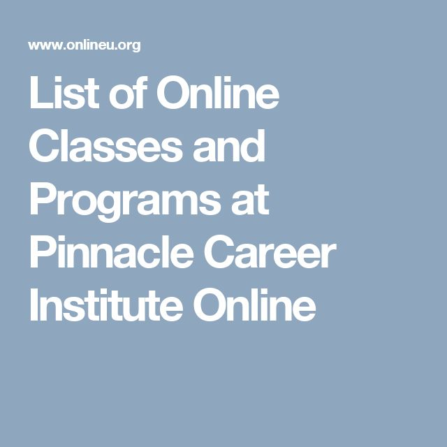 List of Online Classes and Programs at Pinnacle Career Institute Online