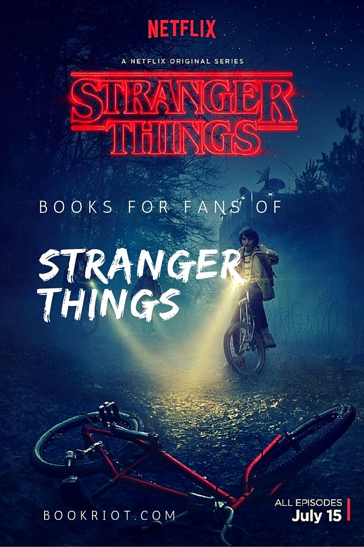 Obsessed with STRANGER THINGS on Netflix? Then you'll want to read these books.