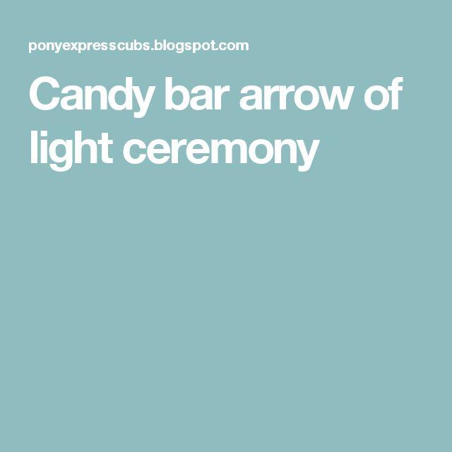 Candy bar arrow of light ceremony