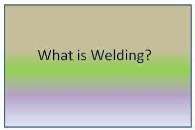http://sharingforlearn.blogspot.in/2016/08/what-is-welding.html