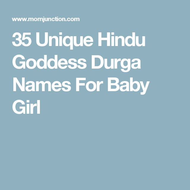 35 Unique Hindu Goddess Durga Names For Baby Girl