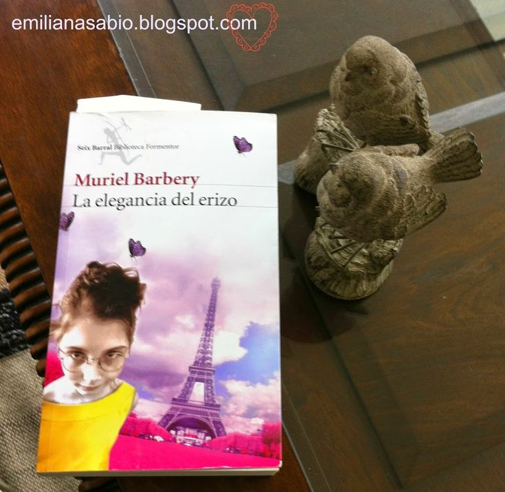 Resenha do livro ¨La elegancia del erizo¨, autora Muriel Barbery