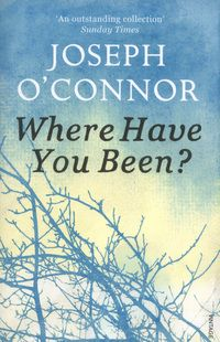 Where have you been?: stories and a novella