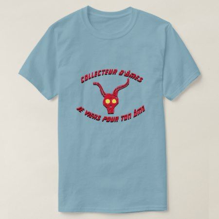 Soul collector I am coming for you soul in French T-Shirt - click/tap to personalize and buy