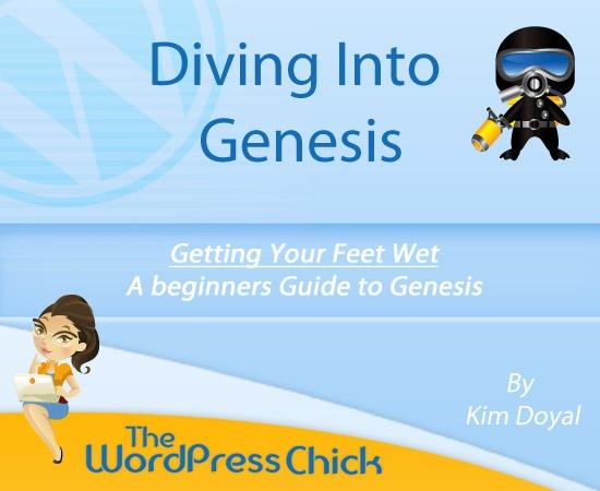 Diving into Genesis - Kim DuyalGenesis 2 0, Complete Revy, Kim Duyal, User Guide, Beginners 2 0, Wordpress Genesis