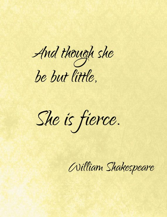 AND THOUGH SHE Be But Little She Is Fierce by SoulFoodDiva on Etsy, $5.00