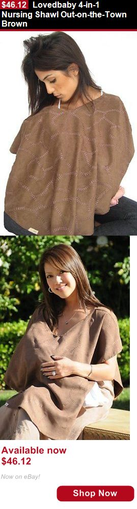 Breastfeeding Supplies: Lovedbaby 4-In-1 Nursing Shawl Out-On-The-Town Brown BUY IT NOW ONLY: $46.12