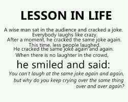 Lesson in life.
