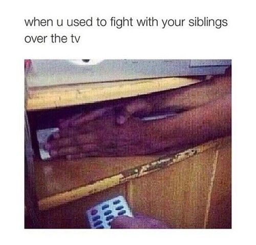 Yup did this to my bro all the time when he wouldn't let me watch Hannah Montana