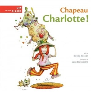 Mon album, Chapeau Charlotte!, où Charlotte découvre qu'elle partage son prénom avec une sorte de chapeau!