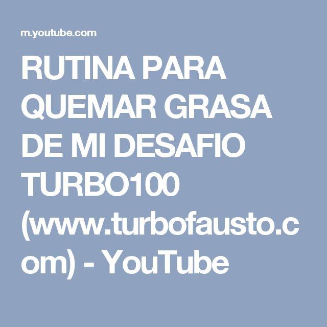 RUTINA PARA QUEMAR GRASA DE MI DESAFIO TURBO100 (www.turbofausto.com) - YouTube