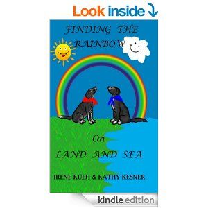 Finding The Rainbow On Land And Sea - Kindle edition by Irene Kueh, Kathy Kesner. Children Kindle eBooks @ Amazon.com.