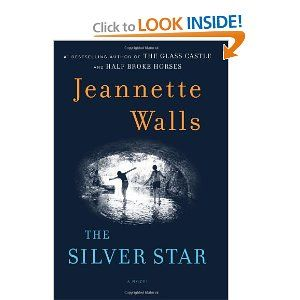 The Silver Star: A Novel: Jeannette Walls: 9781451661507: Amazon.com: Books
