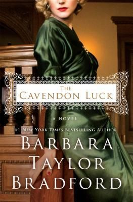 The+Cavendon+Luck:+A+Novel by Barbara Taylor Bradford. 4 stars. may just be a third in a series & not actually a final in a trilogy given the ending. All the women of Cavendon & the villages take on the challenges of WWII and come out on the other side. if there's another, i'll definitely read it. netgalley, books read in 2016, novels, british chick lit. women's fiction, fiction, book series, downton abbey books