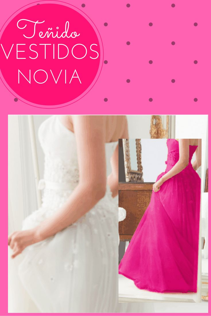 17 best Teñir vestidos de Novia images on Pinterest | Lujos, Novias ...