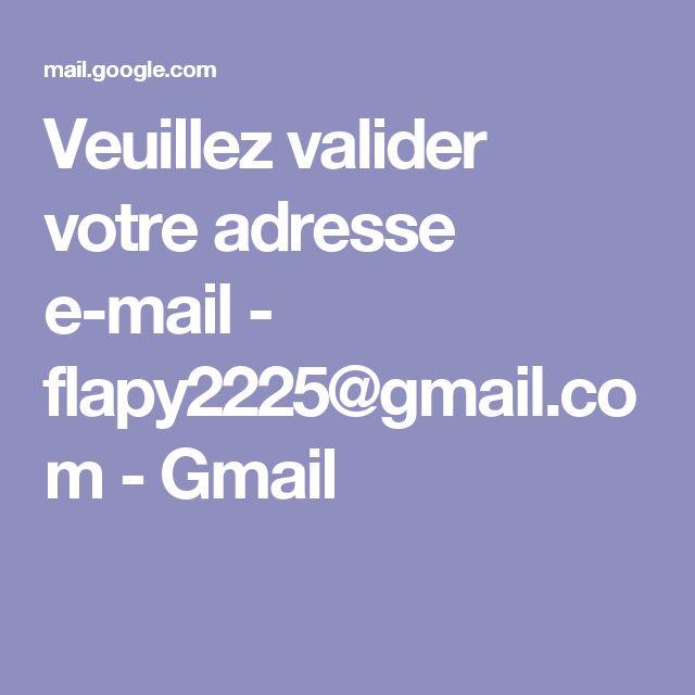 Veuillez valider votre adresse e-mail - flapy2225@gmail.com - Gmail