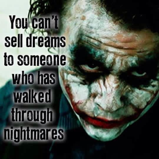 So says the Joker                                                                                                                                                      More