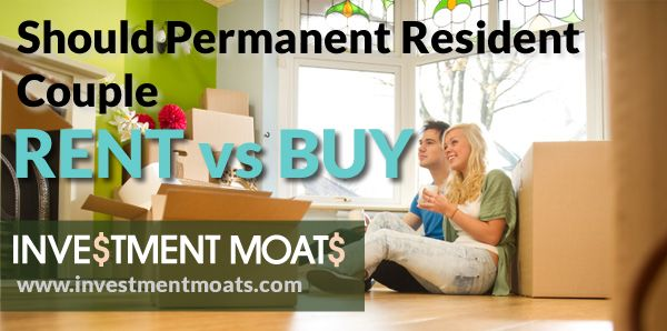 Should Permanent Resident Couple Buy versus Rent