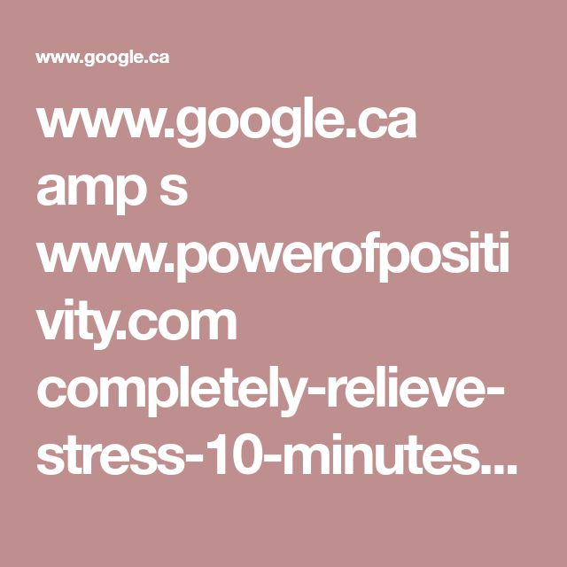 www.google.ca amp s www.powerofpositivity.com completely-relieve-stress-10-minutes-guided-meditation amp
