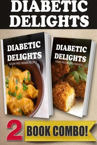 Sugar-Free Indian Recipes and Sugar-Free Recipes For Kids: 2 Book Combo (Diabetic Delights) >>> Details can be found by clicking on the image.