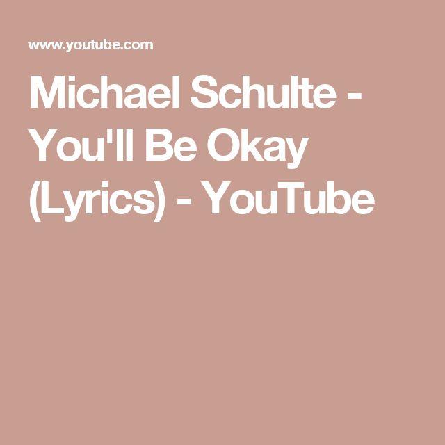 Michael Schulte - You'll Be Okay (Lyrics) - YouTube