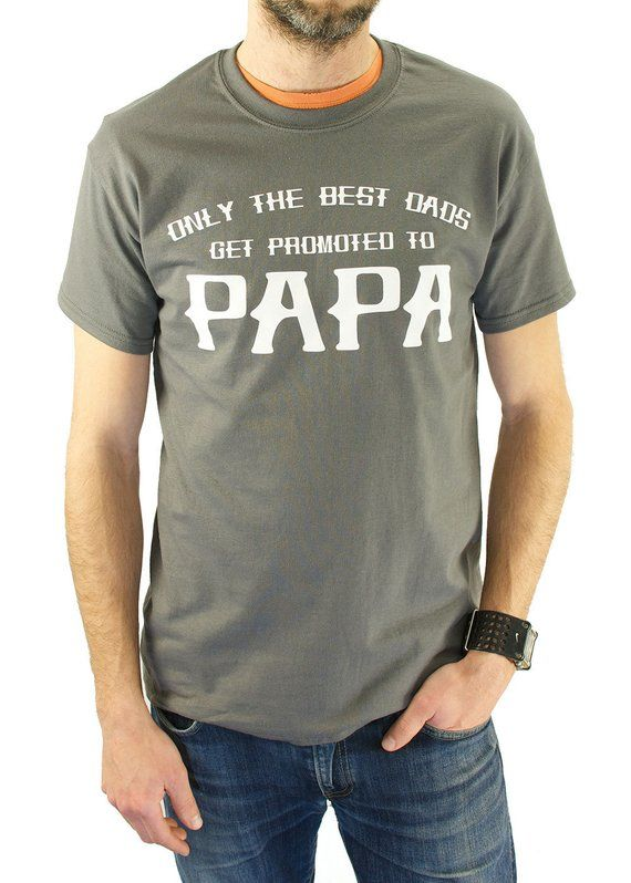 7fecb174 Only The Best Dads Get Promoted To Papa T-shirt Father's Day New Baby  Shower Gift for Dad TShirt Grandparents Day Pregnancy Announcement