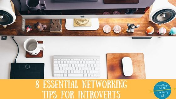 8 ESSENTIAL Tips to Network as an introvert  Click to view and pin for later