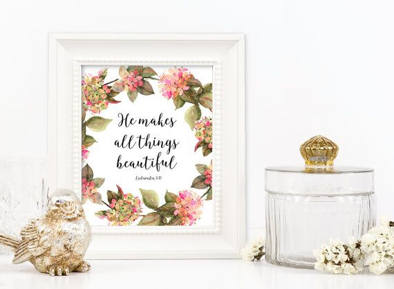 """He makes all things beautiful 