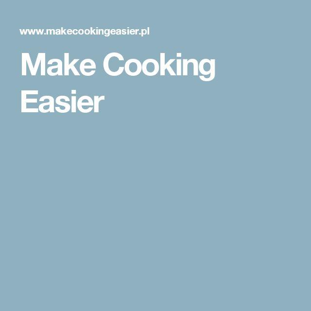 Make Cooking Easier