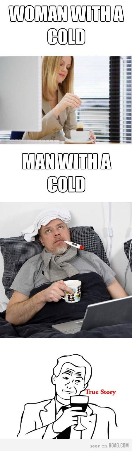 :o): Men Cold, The Woman, Funny Pictures, Men Flu, Funny Stuff, Men Vs Woman, Men Are, True Stories, Haha So True