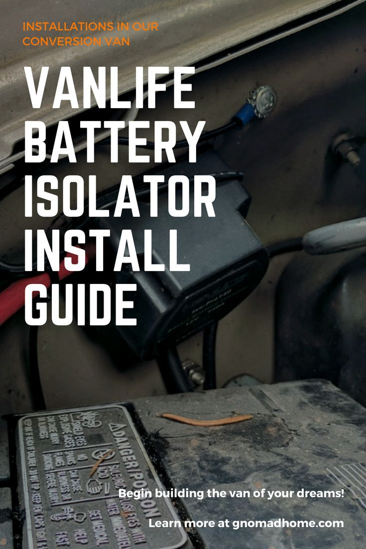 Adding A Battery Isolator To Your Van Is A Great Way To Power Your Vanlife Without Solar Or It Can Supplement Your Solar Van Life Powerful Quotes Installation