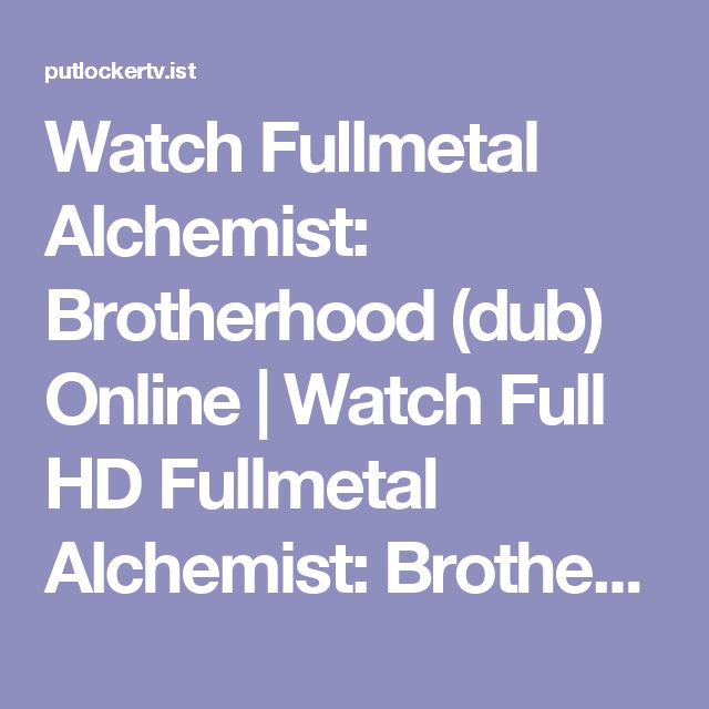 Watch Fullmetal Alchemist: Brotherhood (dub) Online | Watch Full HD Fullmetal Alchemist: Brotherhood (dub) () Online For Free PutLockers