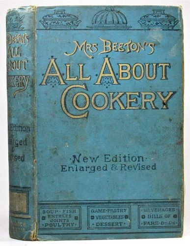 893 ANTIQUE VICTORIAN COOKBOOK Mrs. Beeton ALL ABOUT COOKERY Recipes COOKING  Complete with more than 1300 Recipes - COLOR PLATES -  Item condition:	Acceptable  Time left:	5d 02h (Apr 29, 201217:45:03 PDT)  Current bid:	US $31.01