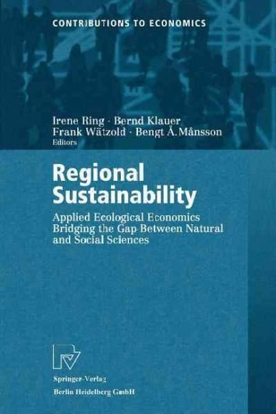 Regional Sustainability: Applied Ecological Economics Bridging the Gap Between and Social Sciences
