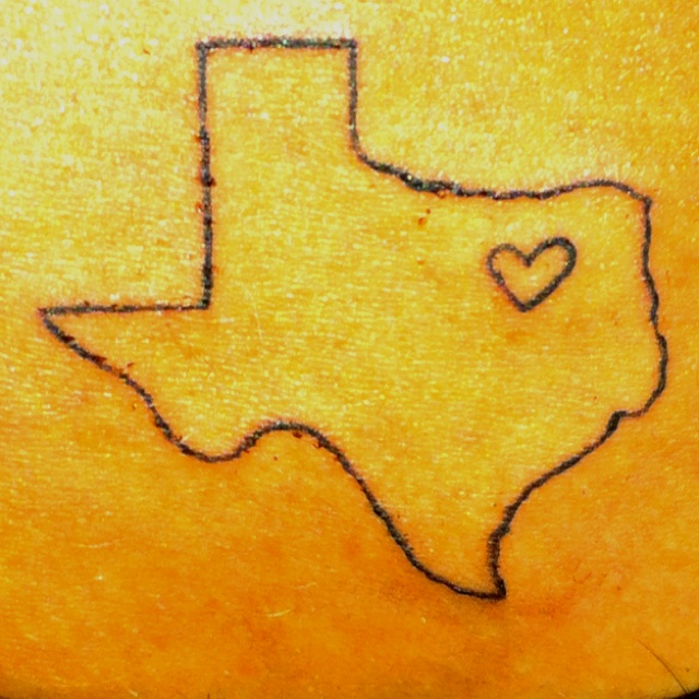 """My tattoo... """"Texas is where my heart is"""""""